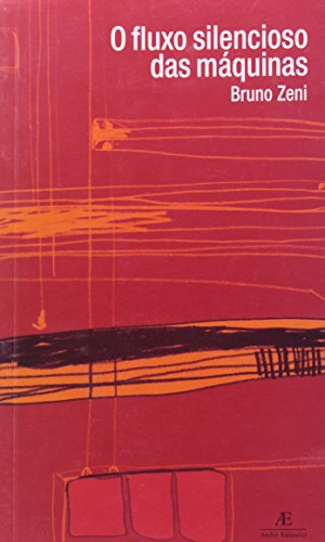 O Fluxo Silencioso das Máquinas, livro de Bruno Zeni
