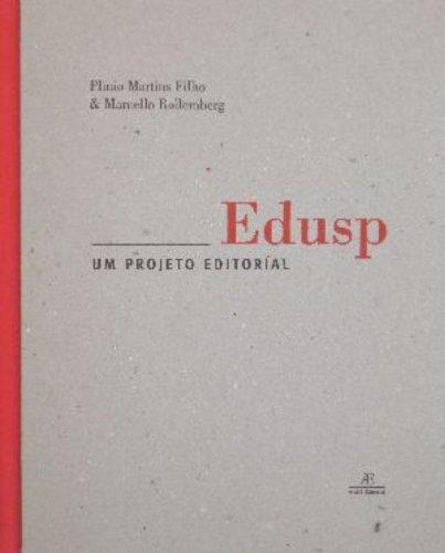 Edusp: Um Projeto Editorial, livro de Plinio Martins Filho, Marcelo Rollemberg