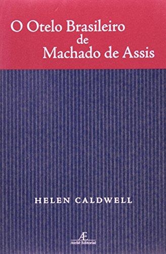O Otelo Brasileiro de Machado de Assis, livro de Helen Caldwell