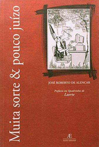 Muita Sorte e Pouco Juízo, livro de José Roberto Alencar