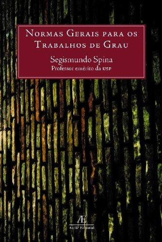Normas Gerais para os Trabalhos de Grau, livro de Segismundo Spina