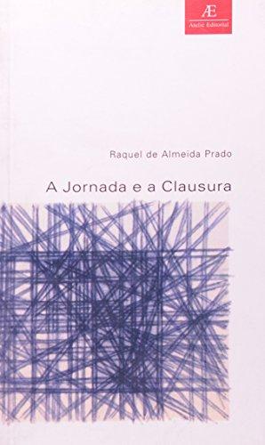 A Jornada e a Clausura, livro de Raquel de Almeida Prado