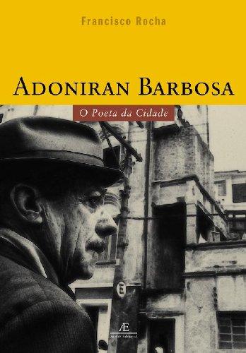 Adoniran Barbosa - O Poeta da Cidade, livro de Francisco Rocha