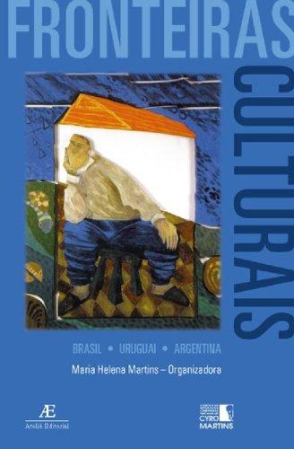 Fronteiras Culturais - Brasil, Uruguai, Argentina, livro de Maria Helena Martins (org.)