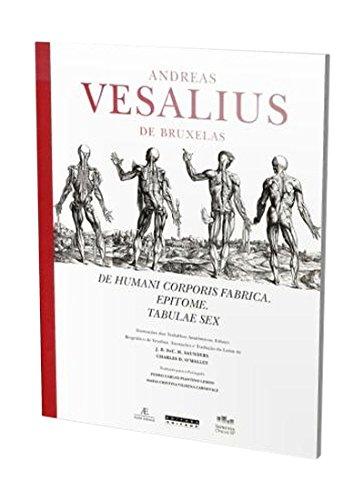 Andreas Vesalius de Bruxelas – De Humani Corporis Fabrica. Epitome. Tabulae Sex, livro de J. B. DeC. M. Saunders, Charles D. O