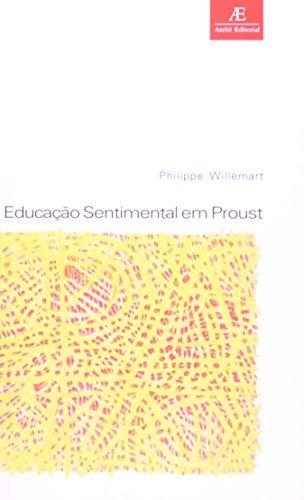 Educação Sentimental em Proust, livro de Philippe Willemart
