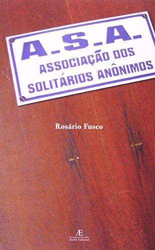 A.S.A. - Associação dos solitários anônimos, livro de Rosario Fusco