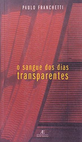 O Sangue dos Dias Transparentes, livro de Paulo Franchetti