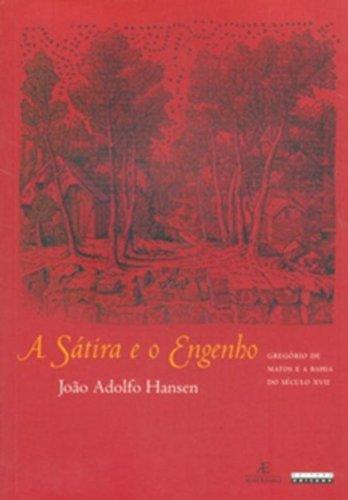 A Sátira e o Engenho - Gregório de Matos e a Bahia do Século XVII, livro de João Adolfo Hansen