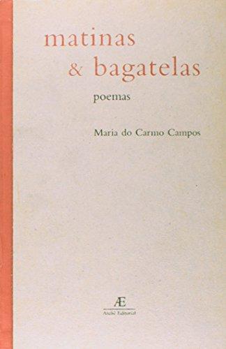 Matinas e Bagatelas, livro de Maria do Carmo Campos