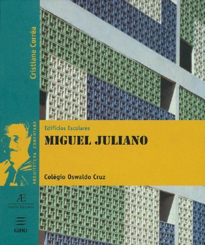 Edifícios Escolares – Miguel Juliano, livro de Cristiane Corrêa