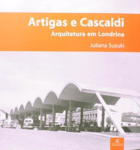 Artigas e Cascaldi – arquitetura em Londrina, livro de Juliana Suzuki