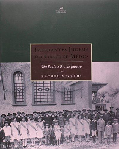 Imigrantes Judeus do Oriente Médio - São Paulo e Rio de Janeiro, livro de Rachel Mizrahi