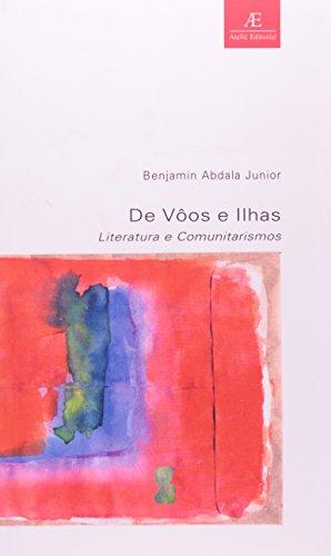 De Vôos e Ilhas - Literatura e Comunitarismos, livro de Benjamin Abdala Jr.