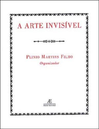 A Arte Invisível ou a Arte do Livro, livro de Plinio Martins Filho (org.)