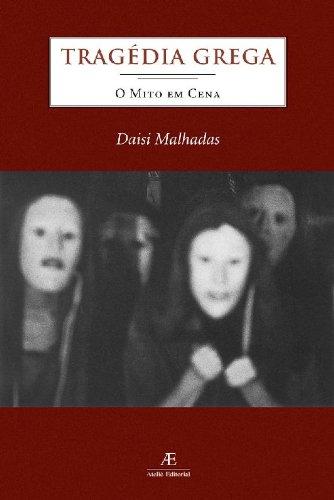 Tragédia Grega - O Mito em Cena, livro de Daisi Malhadas