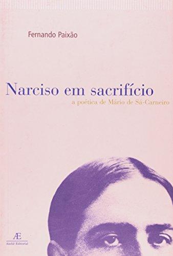 Narciso em Sacrifício – A Poética de Mário de Sá-Carneiro, livro de Fernando Paixão