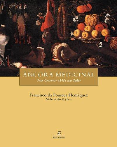 Âncora Medicinal para Conservar a Vida com Saúde, livro de Francisco da Fonseca Henriquez