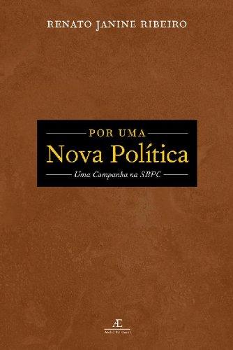 Por uma Nova Política – Uma Campanha na SBPC, livro de Renato Janine Ribeiro