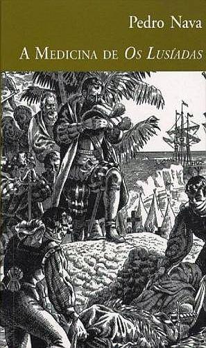 A Medicina de Os Lusíadas, livro de Pedro Nava