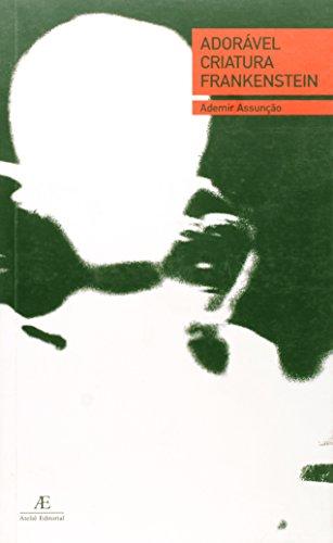 Adorável Criatura Frankenstein, livro de Ademir Assunção