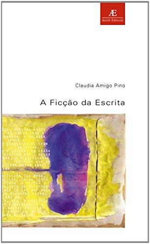 A Ficção da Escrita, livro de Cláudia Amigo Pino