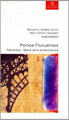 Portos Flutuantes - Trânsitos Ibero-afro-americanos, livro de Benjamin Abdala Jr., Marli Scarpelli