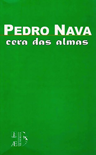 Cera das Almas, livro de Pedro Nava