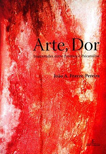 Arte, Dor - inquietudes entre estética e psicanálise, livro de João A. Frayze-Pereira