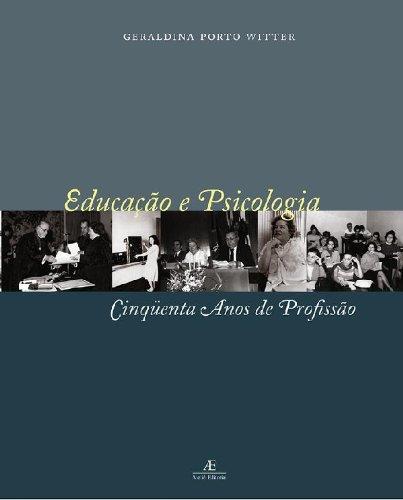 Educação e Psicologia – Cinqüenta Anos de Profissão, livro de Geraldina Porto Witter