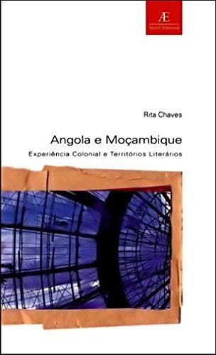 Angola e Moçambique – Experiência Colonial e Territórios Literários, livro de Rita Chaves