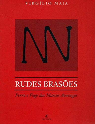 Rudes Brasões – Ferro e Fogo das Marcas Avoengas, livro de Virgílio Maia