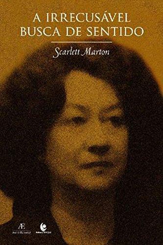 A Irrecusável Busca de Sentido, livro de Scarlett Marton