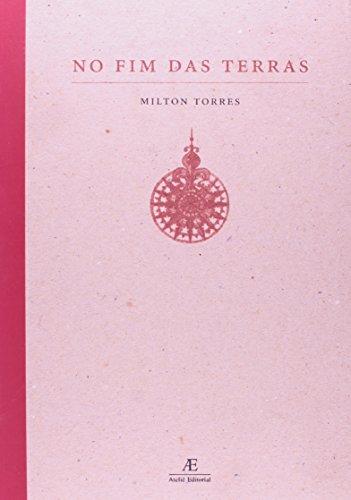 No Fim das Terras, livro de Milton Torres