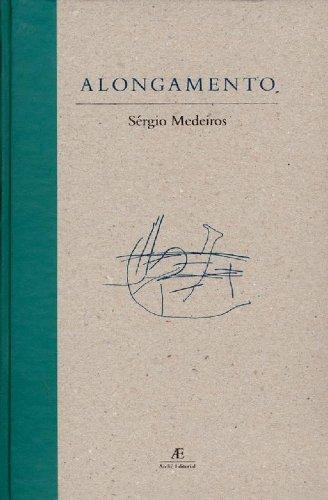 Alongamento, livro de Sérgio Medeiros
