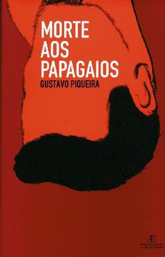 Morte aos Papagaios, livro de Gustavo Piqueira