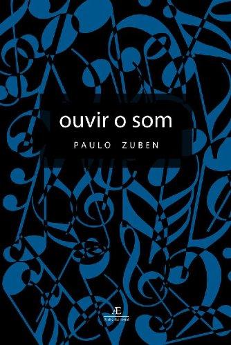 Ouvir o Som, livro de Paulo Zuben