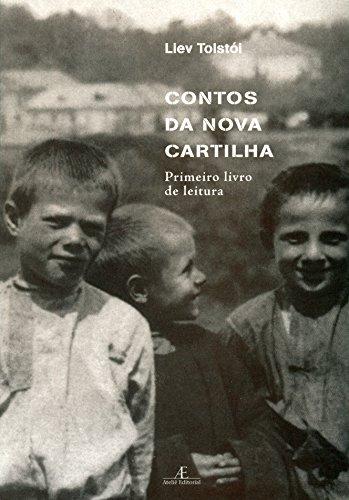 Contos da Nova Cartilha -  Segundo Livro de Leitura -  Vol. 1, livro de Liev Tolstói