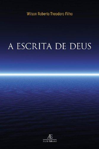 A Escrita de Deus, livro de Wilson Roberto Theodoro Filho