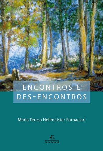 Encontros e Des-encontros, livro de Maria Teresa Hellmeister Fornaciari
