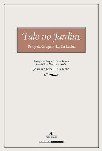 Falo no Jardim – Priapéia Grega, Priapéia Latina, livro de João Ângelo Oliva Neto