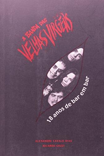 A Banda das Velhas Virgens – 18 Anos de Bar em Bar, livro de Alexandre Cavalo, Ricardo dos Santos Gozzi