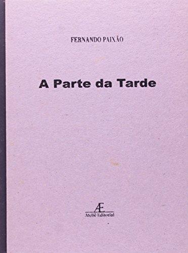 A Parte da Tarde, livro de Fernando Paixão