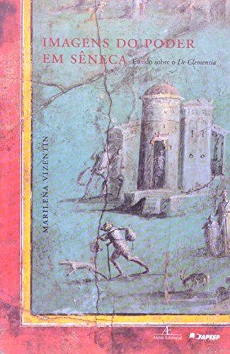 Imagens do Poder em Sêneca, livro de Marilena Vizentin