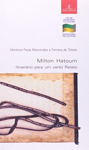 Milton Hatoum – Itinerário para um Certo Relato, livro de Marleine Paula Marcondes, Ferreira de Toledo