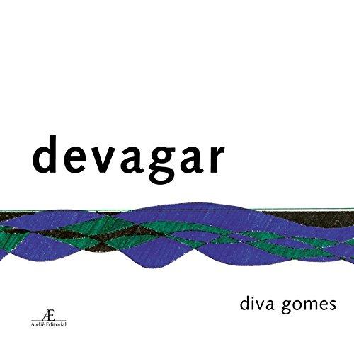 Devagar, livro de Diva Gomes