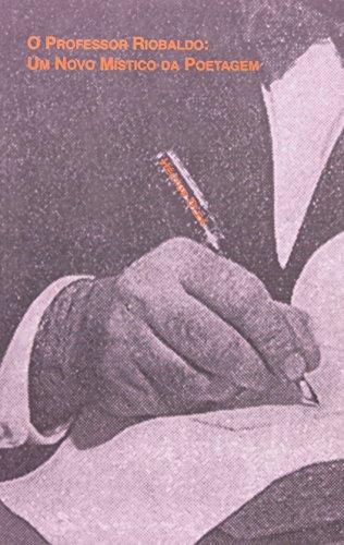 O Professor Riobaldo – Um Novo Místico da Poetagem, livro de Héctor Olea