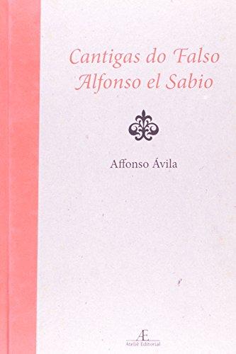 Cantigas do Falso Alfonso el Sabio, livro de Affonso Ávila