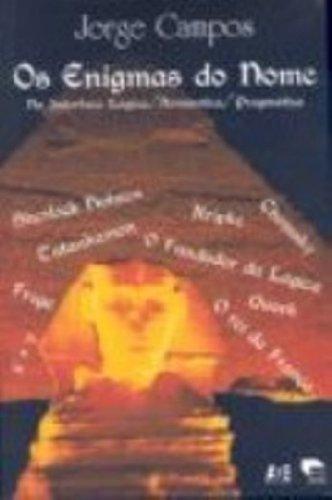 Os enigmas do nome: na interface lógica-semântica-pragmática, livro de Jorge Campos