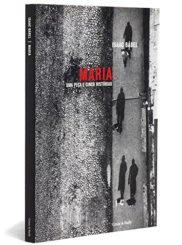 Maria - uma peça e cinco histórias, livro de Isaac Bábel